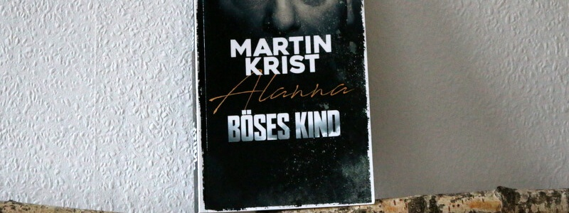 böses kind, martin krist, buchkritik, buchcover, crime