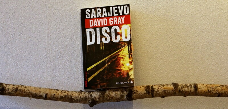 sarajevo disco, buchkritik, crime, pendragon verlag, gray