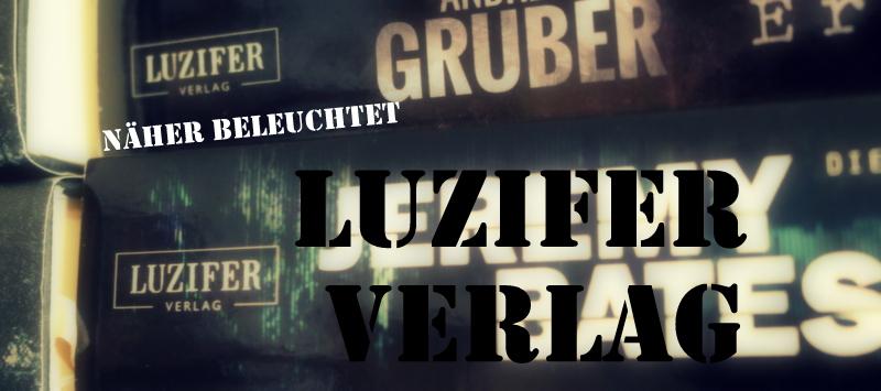 "|Näher Beleuchtet| ""Luzifer Verlag"""