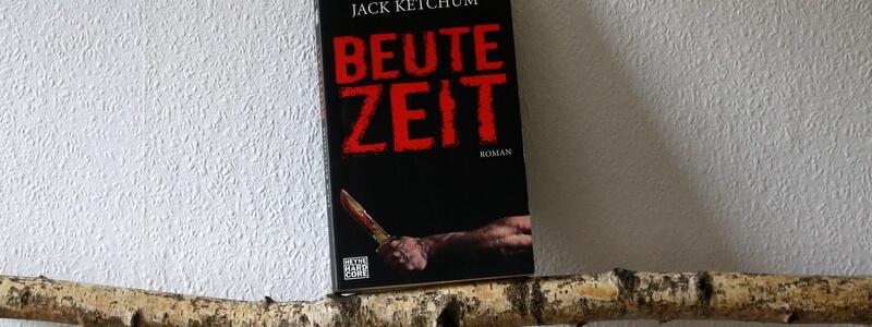 beutezeit, jack ketchum, crime, hardcore, shoctober