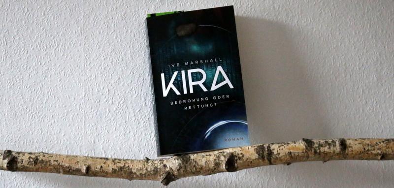 """ SciFi  """"Kira – Bedrohung oder Rettung?"""""""