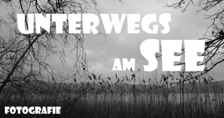 """ Fotografie  """"Unterwegs am See"""""""