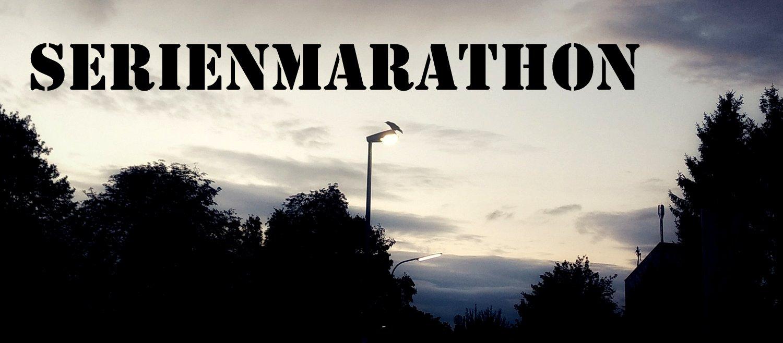 " Geschaut  ""Serienmarathon again"""